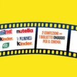 Biglietto cinema omaggio con Kinder e Ferrero