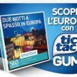 Tic Tac Gum concorso vinci smartbox 2 notti in spasso in Europa